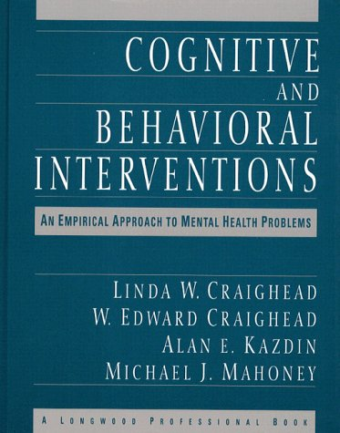 Cognitive and Behavioral Interventions An Empirical Approach to Mental Health Problems 1st 1993 edition cover