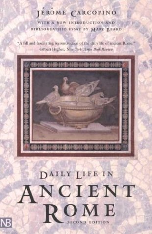 Daily Life in Ancient Rome The People and the City at the Height of the Empire 2nd 2003 edition cover