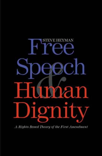 Free Speech and Human Dignity   2008 9780300114867 Front Cover