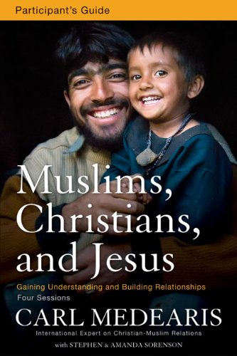 Muslims, Christians and Jesus Participant's Guide Gaining Understanding and Building Relationships N/A edition cover