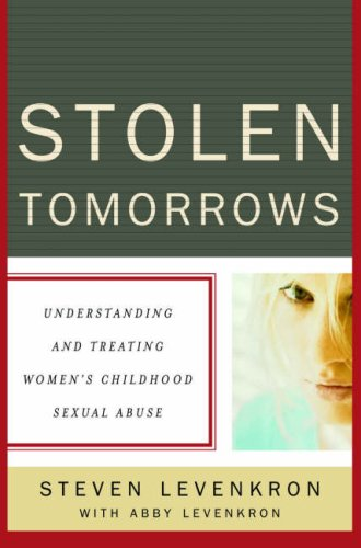 Stolen Tomorrows Understanding and Treating Womens Childhood Sexual Abuse  2007 9780393060867 Front Cover