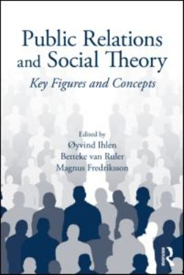 Public Relations and Social Theory Key Figures and Concepts  2009 edition cover