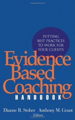 Evidence Based Coaching Handbook Putting Best Practices to Work for Your Clients  2006 edition cover