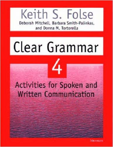 Clear Grammar 4 Activities for Spoken and Written Communication  2003 9780472088867 Front Cover