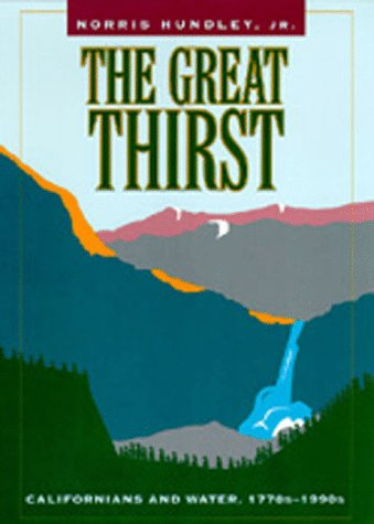 Great Thirst Californians and Water, 1770s-1990s  1992 edition cover