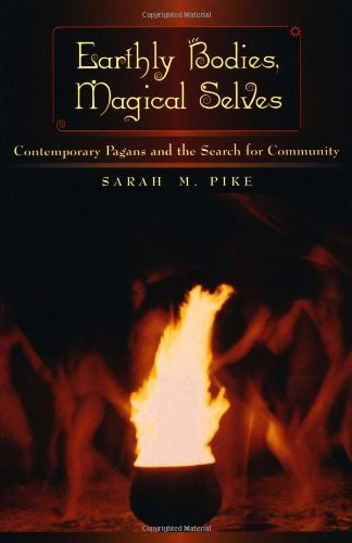 Earthly Bodies, Magical Selves Contemporary Pagans and the Search for Community  2001 edition cover
