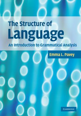 Structure of Language An Introduction to Grammatical Analysis  2010 9780521517867 Front Cover