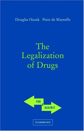 Legalization of Drugs   2005 9780521546867 Front Cover