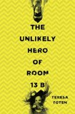 Unlikely Hero of Room 13B   2015 9780553507867 Front Cover