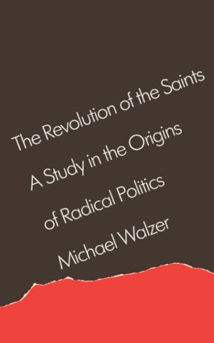 Revolution of the Saints A Study in the Origins of Radical Politics  1965 edition cover