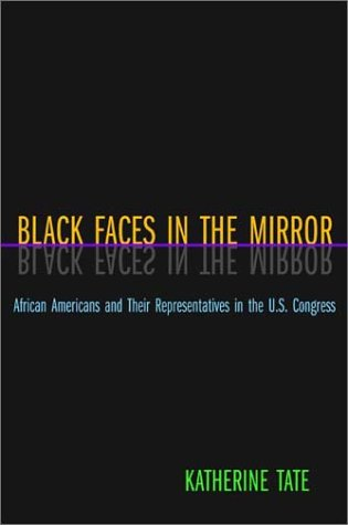 Black Faces in the Mirror African Americans and Their Representatives in the U. S. Congress  2004 edition cover