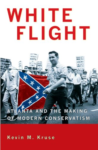White Flight Atlanta and the Making of Modern Conservatism  2007 edition cover