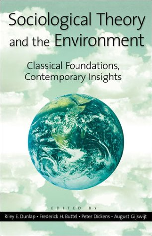 Sociological Theory and the Environment Classical Foundations, Contemprary Insights  2001 edition cover