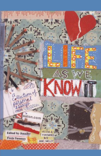 Life as We Know It A Collection of Personal Essays from Salon.com  2003 9780743476867 Front Cover