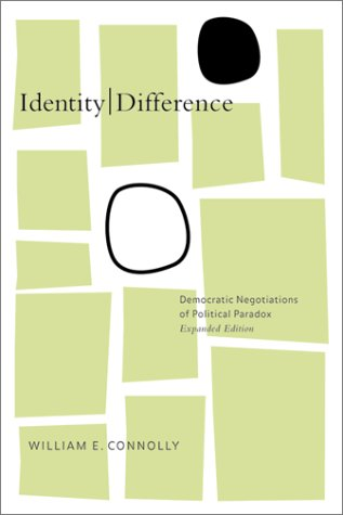 Identity Difference Democratic Negotiations of Political Paradox  2002 edition cover