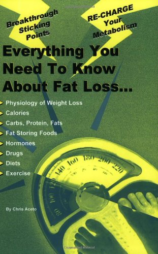 Everything You Need to Know About Fat Loss:  2001 9780966916867 Front Cover