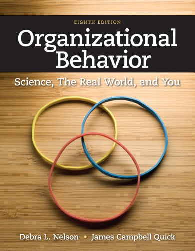 Organizational Behavior Science, the Real World, and You 8th 2013 (Revised) 9781111825867 Front Cover