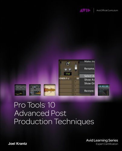 Pro Tools 10 Advanced Post Production Techniques   2013 edition cover