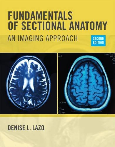 Fundamentals of Sectional Anatomy: An Imaging Approach 2nd 2014 edition cover