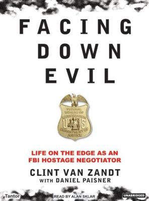 Facing Down Evil: Life on the Edge As an FBI Hostage Negotiator, Library Edition  2006 edition cover