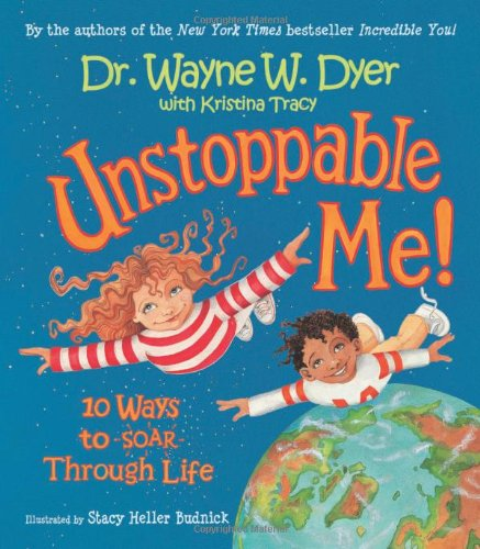 Unstoppable Me! 10 Ways to Soar Through Life  2007 9781401911867 Front Cover