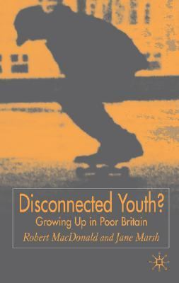Disconnected Youth? Growing up Poor in Britain  2005 9781403904867 Front Cover