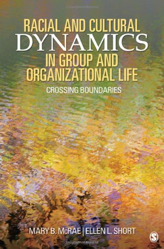 Racial and Cultural Dynamics in Group and Organizational Life Crossing Boundaries  2010 edition cover