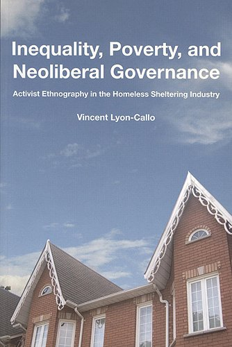 Inequality, Poverty, and Neoliberal Governance Activist Ethnography in the Homeless Sheltering Industry 2nd 2004 (Revised) edition cover