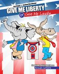 Give Me Liberty or Give Me Laughs Studying Political Science Through Cartoons Revised edition cover