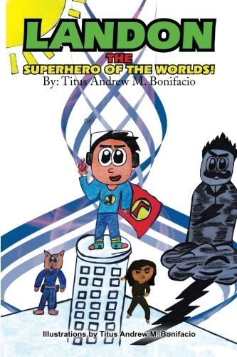 Landon, the Superhero of the Worlds!   2017 9781493129867 Front Cover