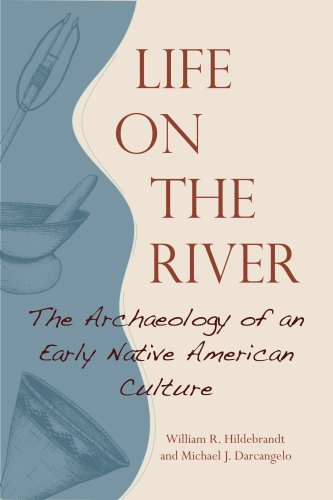 Life on the River The Archaeology of an Early Native American Culture  2008 9781597140867 Front Cover