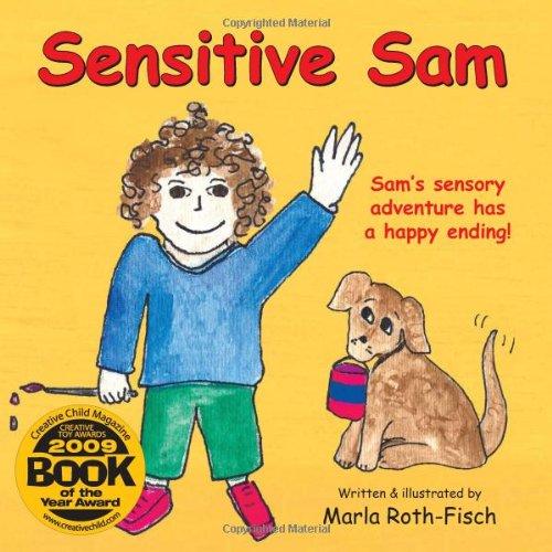Sensitive Sam Sam's Sensory Adventure Has a Happy Ending!  2009 9781932565867 Front Cover