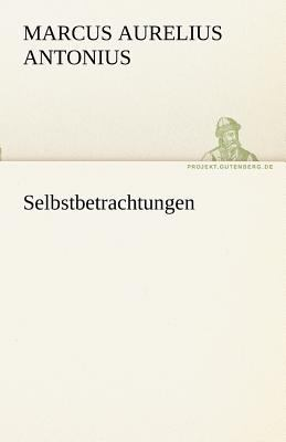 Selbstbetrachtungen  N/A 9783842415867 Front Cover