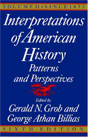 Interpretations of American History, 6th Ed, Vol. 2 Since 1877 6th 1991 9780029126868 Front Cover