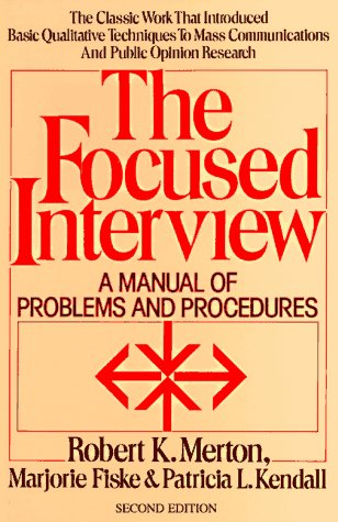 Focused Interview A Manual of Problems and Procedures 2nd 1990 9780029209868 Front Cover