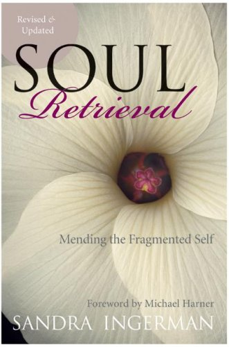 Soul Retrieval Mending the Fragmented Self  2010 edition cover