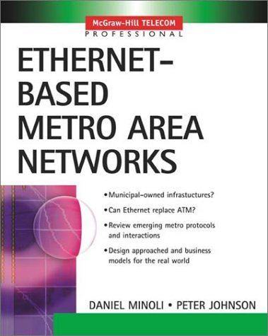Ethernet-Based Metro Area Networks   2002 9780071396868 Front Cover