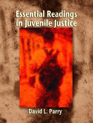 Essential Readings in Juvenile Justice   2005 edition cover