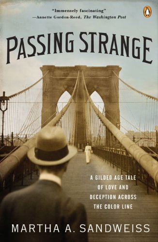 Passing Strange A Gilded Age Tale of Love and Deception Across the Color Line N/A edition cover