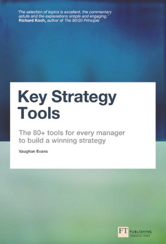 Key Strategy Tools The 80+ Tools for Every Manager to Build a Winning Strategy  2013 9780273778868 Front Cover