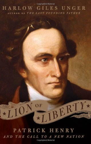 Lion of Liberty Patrick Henry and the Call to a New Nation  2010 edition cover