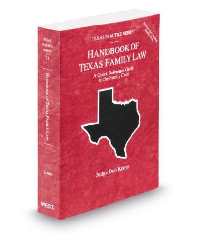 Handbook of Texas Family Law 2012-2013: A Quick Reference Guide to the Family Code  2012 9780314600868 Front Cover