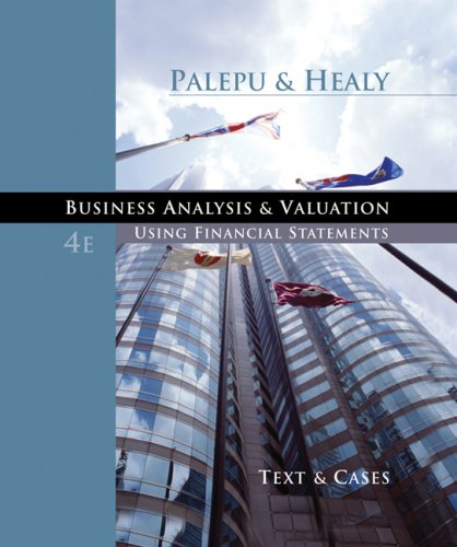 Business Analysis and Valuation Using Financial Statements, Text and Cases 4th 2008 edition cover