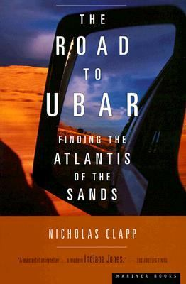 Road to Ubar Finding the Atlantis of the Sands  1999 edition cover