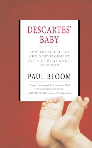 Descartes' Baby How the Science of Child Development Explains What Makes Us Human  2004 edition cover