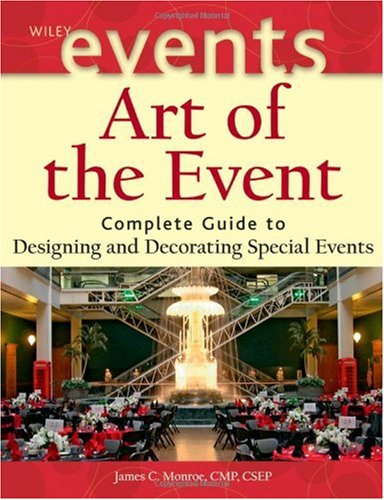 Art of the Event Complete Guide to Designing and Decorating Special Events  2006 9780471426868 Front Cover
