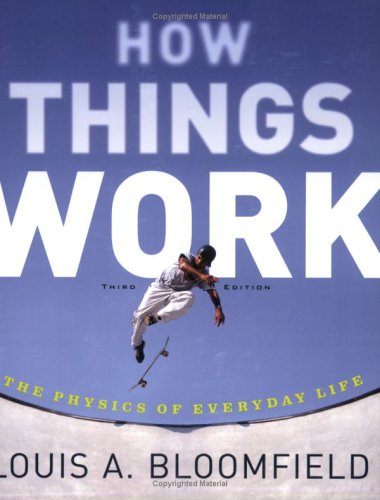 How Things Work The Physics of Everyday Life 3rd 2006 (Revised) 9780471468868 Front Cover