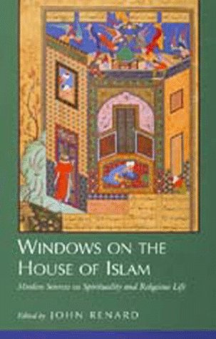 Windows on the House of Islam Muslim Sources on Spirituality and Religious Life  1998 9780520210868 Front Cover