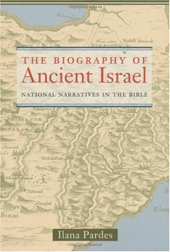 Biography of Ancient Israel National Narratives in the Bible  2002 edition cover