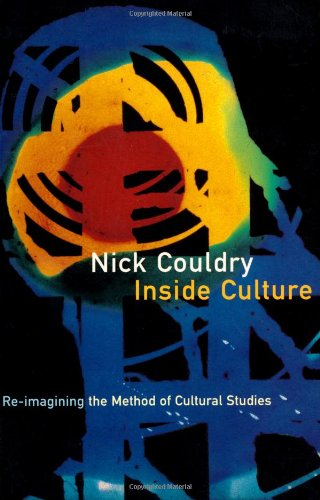 Inside Culture Re-Imagining the Method of Cultural Studies  2000 9780761963868 Front Cover
